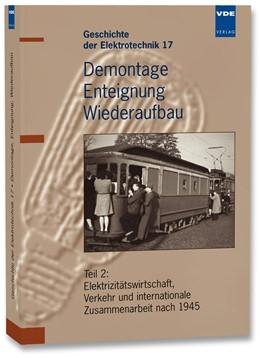 Abbildung von Wessel   Demontage, Enteignung, Wiederaufbau   Neuerscheinung   2003   Teil 2: Elektrizitätswirtschaf...   17