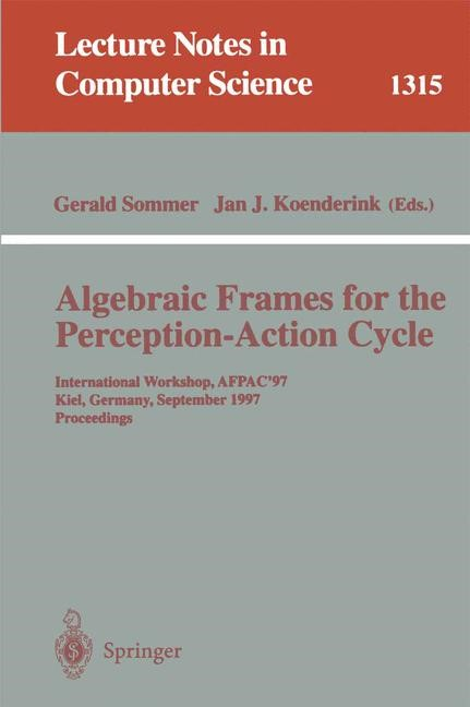 Abbildung von Sommer / Koenderink | Algebraic Frames for the Perception-Action Cycle | 1997