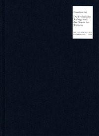 Abbildung von Ewertowski | Die Freiheit des Anfangs und das Gesetz des Werdens | 1999