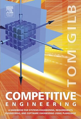 Abbildung von Gilb | Competitive Engineering | 2005 | A Handbook For Systems Enginee...