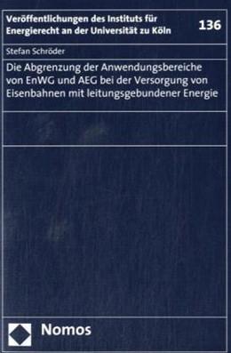 Abbildung von Schröder | Die Abgrenzung der Anwendungsbereiche von EnWG und AEG bei der Versorgung von Eisenbahnen mit leitungsgebundener Energie | 2008