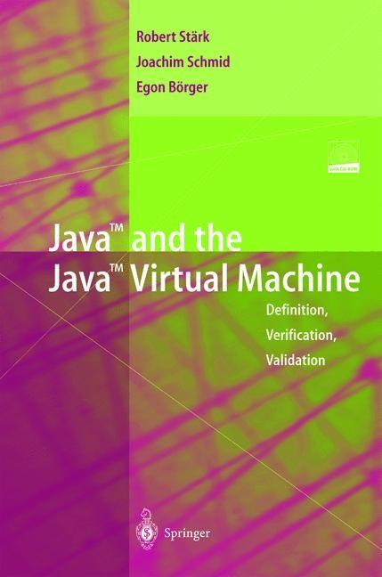 Abbildung von Stärk / Schmid / Börger | Java and the Java Virtual Machine | 2001
