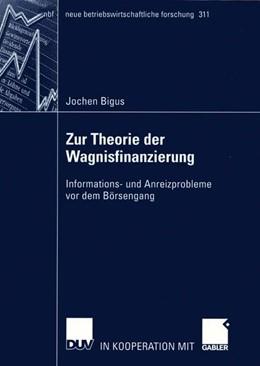 Abbildung von Bigus | Zur Theorie der Wagnisfinanzierung | 2003 | Informations- und Anreizproble... | 311