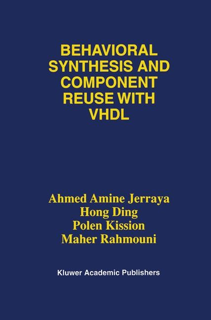 Abbildung von Jerraya / Hong Ding / Kission | Behavioral Synthesis and Component Reuse with VHDL | 1996
