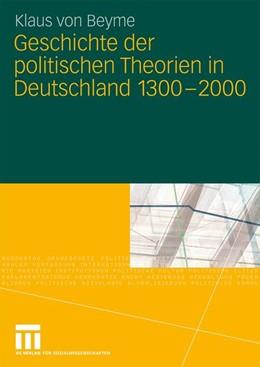 Abbildung von von Beyme | Geschichte der politischen Theorien in Deutschland 1300-2000 | 2009