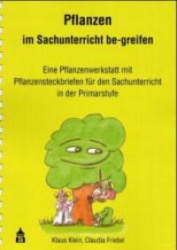 Abbildung von Klein / Friebel | Pflanzen im Sachunterricht be-greifen | 2008