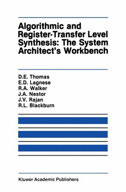 Abbildung von Thomas / Lagnese | Algorithmic and Register-Transfer Level Synthesis: The System Architect's Workbench | 1. Auflage | 1989 | 85 | beck-shop.de