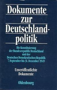 Abbildung von Küsters | Die Konstituierung der Bundesregierung Deutschland und der Deutschen Demokratischen Republik 7. September bis 31. Dezember 1949 | 1996