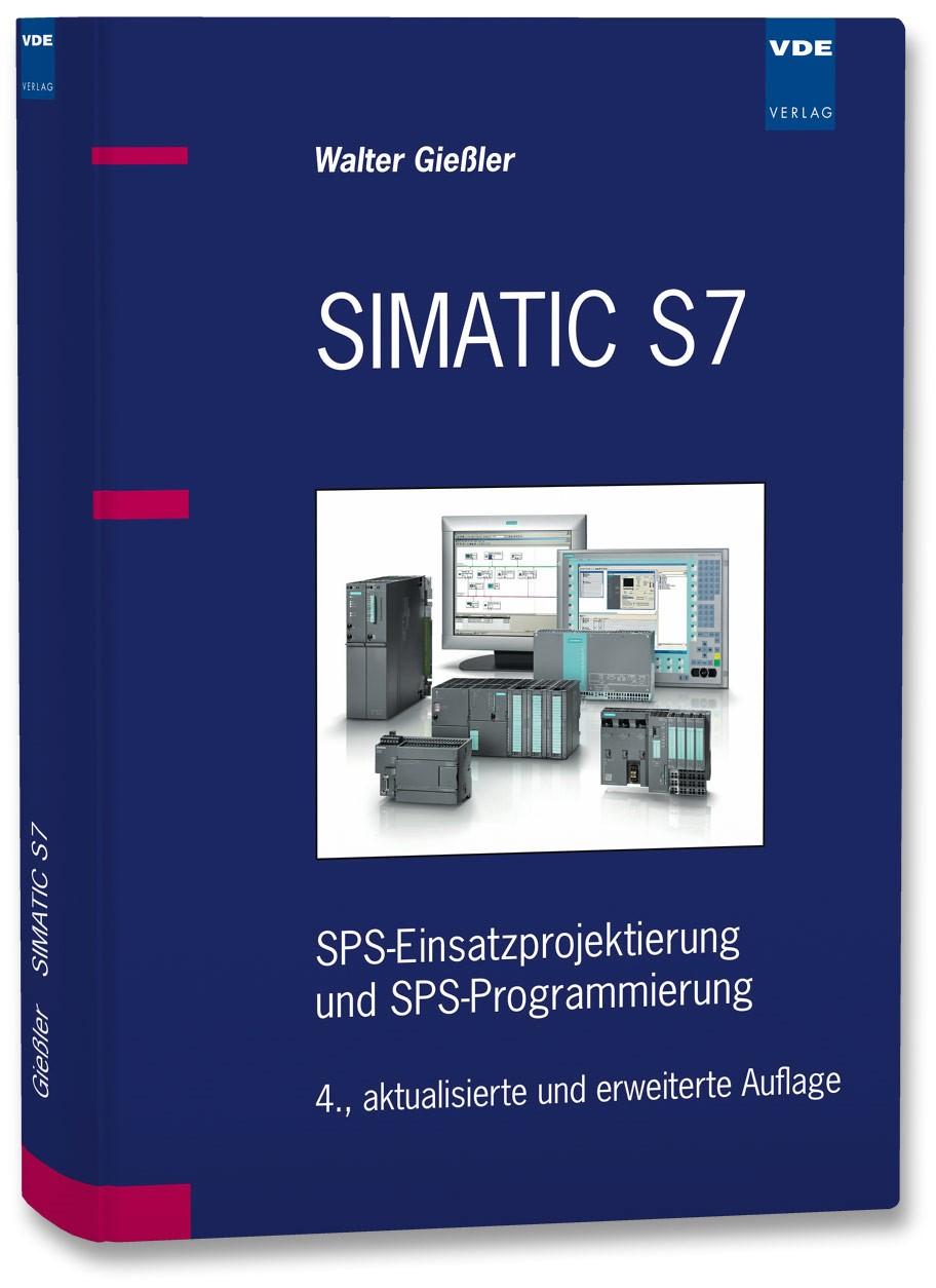 Abbildung von Gießler   SIMATIC S7   4., aktualisierte und erweiterte Auflage   2009