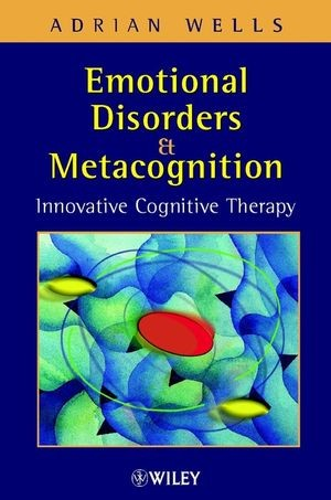 Abbildung von Wells   Emotional Disorders and Metacognition   2002