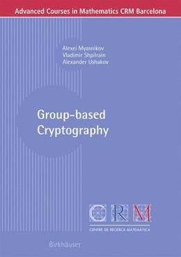 Abbildung von Myasnikov / Shpilrain / Ushakov | Group-based Cryptography | 2008