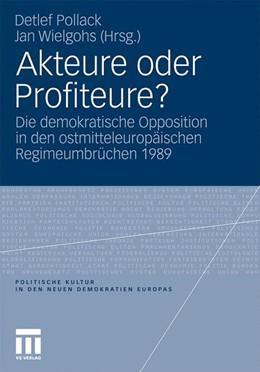 Abbildung von Pollack / Wielgohs | Akteure oder Profiteure? | 2010 | Die demokratische Opposition i...