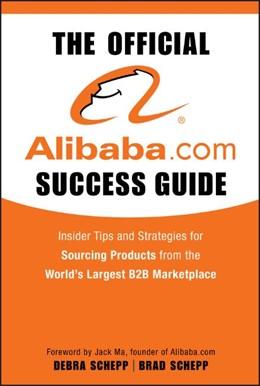 Abbildung von Schepp | The Official Alibaba.com Success Guide | 2009 | Insider Tips and Strategies fo...