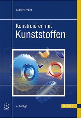 Abbildung von Erhard   Konstruieren mit Kunststoffen   4. Auflage   2008