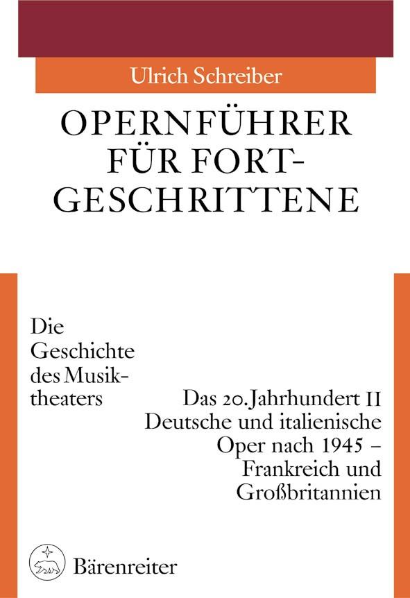 Abbildung von Schreiber | Opernführer für Fortgeschrittene: Die Geschichte des Musiktheaters | 2005
