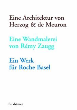 Abbildung von Zaugg | Eine Architektur von Herzog & de Meuron, eine Wandmalerei von Rémy Zaugg, ein Werk für Roche Basel | 2001