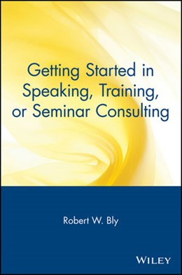 Abbildung von Bly | Getting Started in Speaking, Training, or Seminar Consulting | 2000