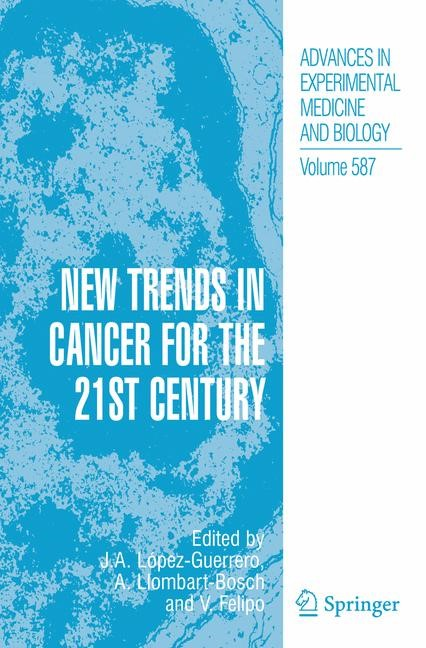 Abbildung von Llombart-Bosch / López-Guerrero / Felipo | New Trends in Cancer for the 21st Century | 2nd ed. 2006. 2nd printing | 2007
