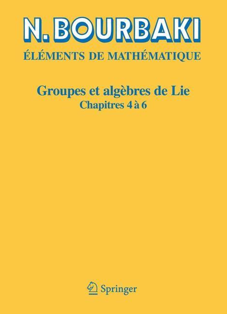 Groupes et algèbres de Lie | Bourbaki | Réimpression inchangée de l'édition de 1968, décembre 2006; nouveau tirage février 2007, 2006 | Buch (Cover)