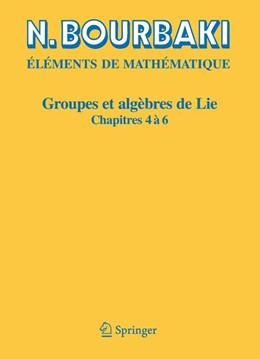 Abbildung von Bourbaki | Groupes et algèbres de Lie | Réimpression inchangée de l'édition de 1968, décembre 2006; nouveau tirage février 2007 | 2006 | Chapitres 4, 5 et 6