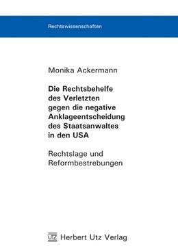 Abbildung von Ackermann | Die Rechtsbehelfe des Verletzten gegen die negative Anklageentscheidung des Staatsanwaltes in den USA | 2007 | Rechtslage und Reformbestrebun... | 50