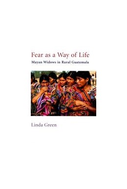 Abbildung von Green | Fear as a Way of Life | 1999 | Mayan Widows in Rural Guatemal...