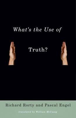 Abbildung von Engel / Rorty | What's the Use of Truth? | 2007 | Translation by William McCuaig