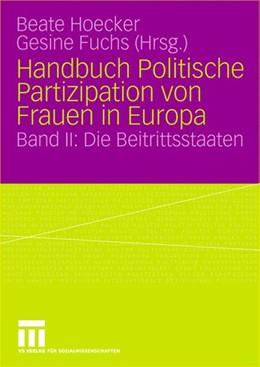 Abbildung von Hoecker / Fuchs   Handbuch Politische Partizipation von Frauen in Europa   2004   2004   Band II: Die Beitrittsstaaten