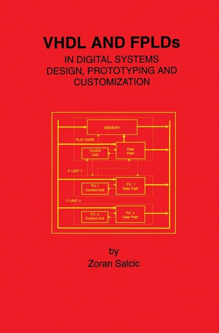 Abbildung von Salcic | VHDL and FPLDs in Digital Systems Design, Prototyping and Customization | 1998