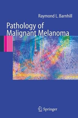 Abbildung von Barnhill   Pathology of Malignant Melanoma   2004