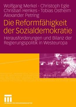 Abbildung von Merkel / Egle / Henkes | Die Reformfähigkeit der Sozialdemokratie | 2006 | Herausforderungen und Bilanz d...