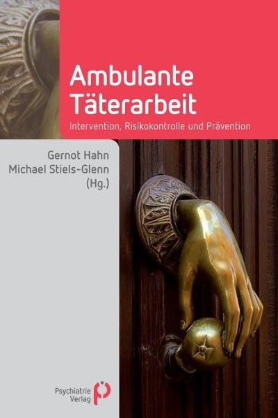 Abbildung von Hahn / Stiels-Glenn | Ambulante Täterarbeit | 1., 1. Auflage 2010 | 2010