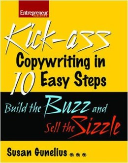 Abbildung von Gunelius | Kick-ass Copywriting in 10 Easy Steps: Build the Buzz and Sell the Sizzle | 2008