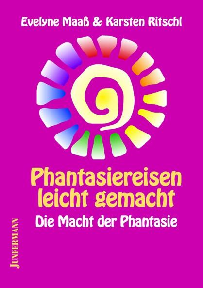 Abbildung von Maaß / Ritschl   Phantasiereisen leicht gemacht   5., Aufl.   2008