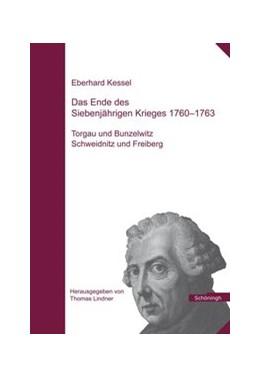 Abbildung von Kessel / Lindner   Das Ende des Siebenjährigen Krieges 1760-1763   2007   Teil 1: Torgau und Bunzelwitz,...