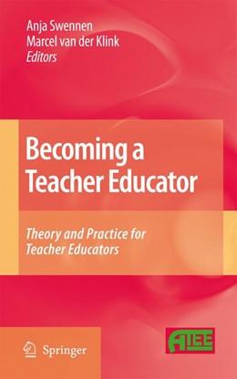 Abbildung von Swennen / van der Klink | Becoming a Teacher Educator | 2008 | Theory and Practice for Teache...