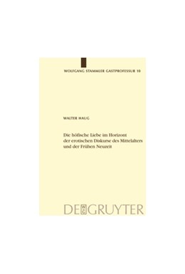 Abbildung von Haug | Die höfische Liebe im Horizont der erotischen Diskurse des Mittelalters und der Frühen Neuzeit | Reprint 2012 | 2004 | 10