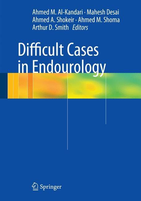 Abbildung von Al-Kandari / Desai / Shokeir / Shoma / Smith | Difficult Cases in Endourology | 1st Edition. | 2012