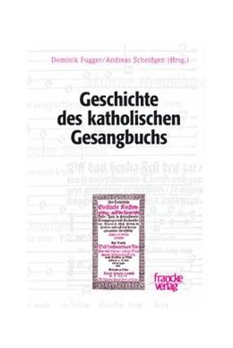Abbildung von Fugger / Scheidgen | Geschichte des katholischen Gesangbuchs | 2008