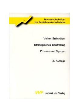 Abbildung von Steinhübel   Strategisches Controlling   3., unveränderte Auflage   2004   Prozess und System   147