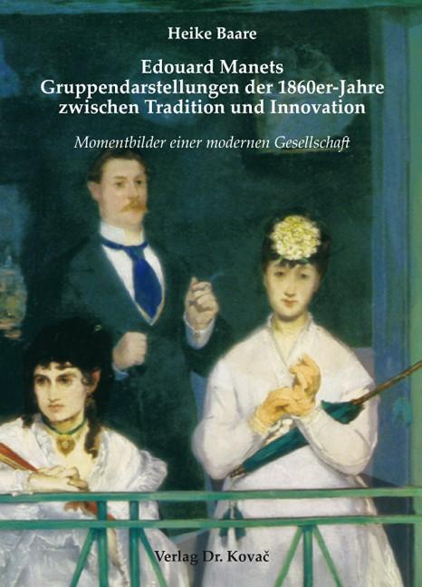 Abbildung von Baare | Edouard Manets Gruppendarstellungen der 1860er-Jahre zwischen Tradition und Innovation | 2009