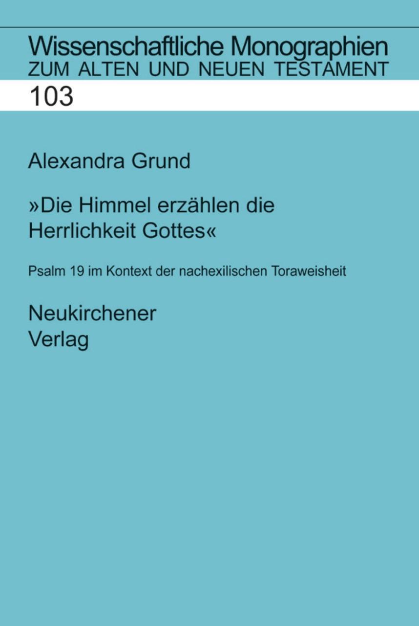 Abbildung von Grund-Wittenberg | Die Himmel erzählen die Herrlichkeit Gottes | 2004