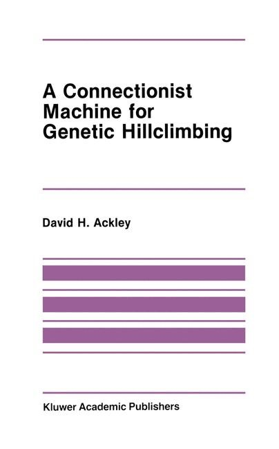 A Connectionist Machine for Genetic Hillclimbing | Ackley, 1987 | Buch (Cover)