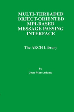 Abbildung von Adamo   Multi-Threaded Object-Oriented MPI-Based Message Passing Interface   1998   The ARCH Library   446
