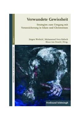 Abbildung von Kalisch / Werbick / von Stosch | Verwundete Gewissheit | 1. Aufl. 2010 | 2010 | Strategien zum Umgang mit Veru... | 1