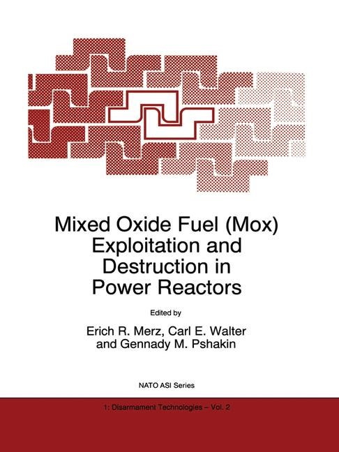 Abbildung von Merz / Walter / Pshakin | Mixed Oxide Fuel (Mox) Exploitation and Destruction in Power Reactors | 1995