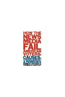 Abbildung von Dautrich / Hartley | How the News Media Fail American Voters | 1999 | Causes, Consequences, and Reme...