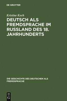 Abbildung von Koch   Deutsch als Fremdsprache im Rußland des 18. Jahrhunderts   Reprint 2012   2002   Ein Beitrag zur Geschichte des...   1