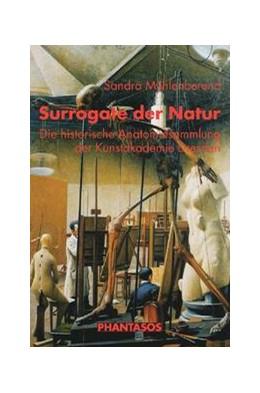 Abbildung von Mühlenberend | Surrogate der Natur | 2007 | Die historische Anatomiesammlu... | VI