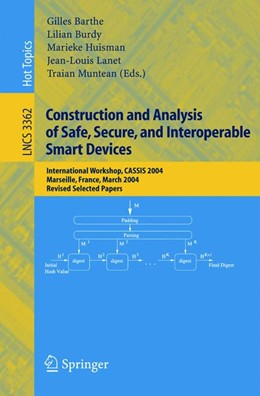 Abbildung von Barthe / Burdy / Huisman / Lanet / Muntean | Construction and Analysis of Safe, Secure, and Interoperable Smart Devices | 2005 | International Workshop, CASSIS...
